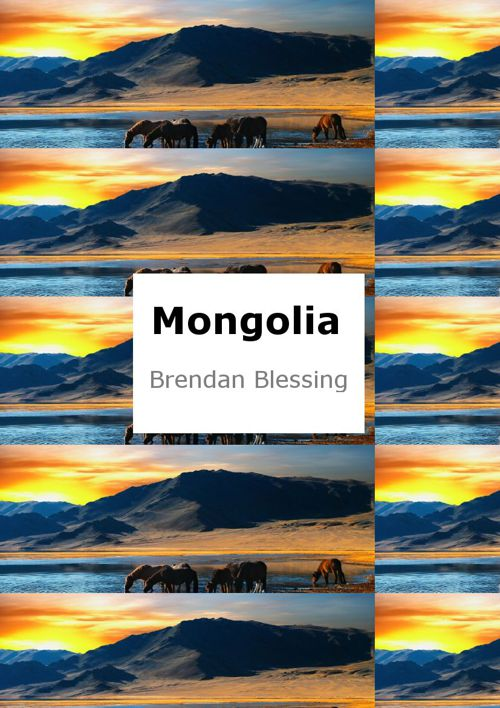 MOngolia by Brendan Blessing