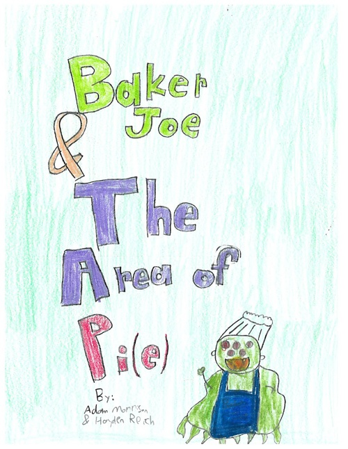 Baker Joe & The Area of Pi(e)- By: Adam and Hayden