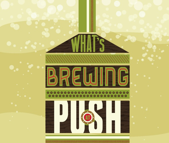 What's Brewing at PUSH?