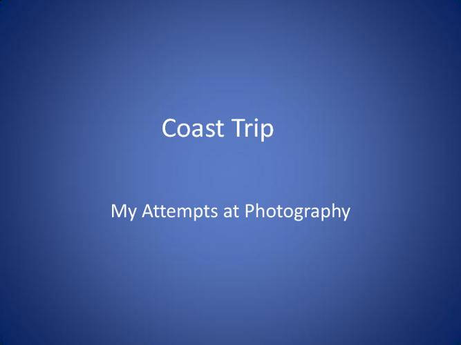 Coast Trip