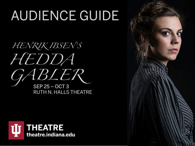 IU Theatre's HEDDA GABLER Audience Guide