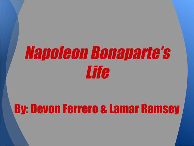 Napoleon Bonaparte's Life