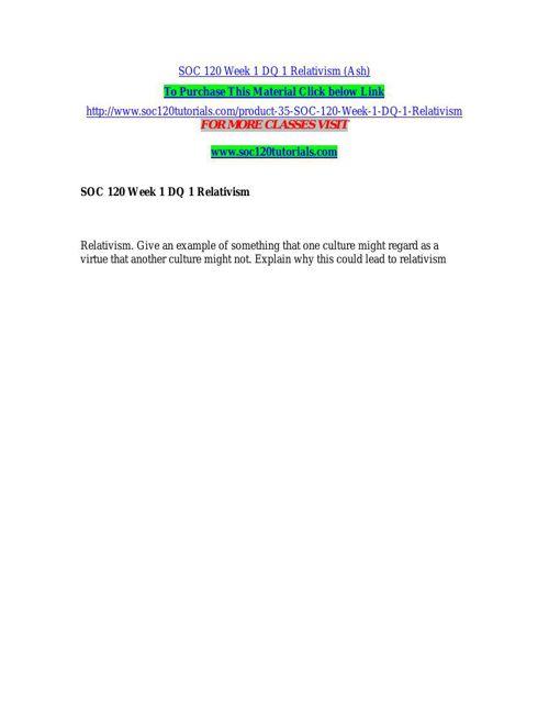 SOC 120 Week 1 DQ 1 Relativism (Ash)