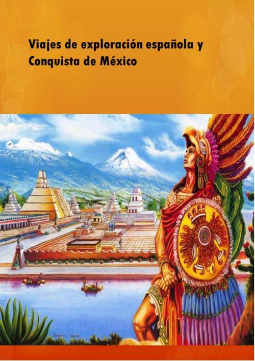 Exploraciones españolas y la conquista de México