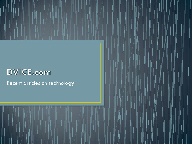 DVICE.com Technology Articles
