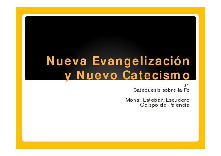 I - Nueva Evangelización y Nuevo Catecismo