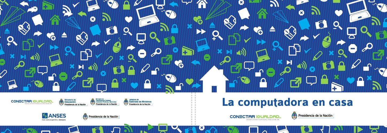 La Computadora en casa - Conectar Igualdad