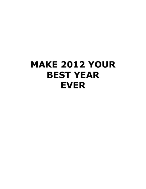 Make 2012 Your Best Year Ever