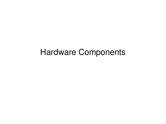 1 - Hardware Components