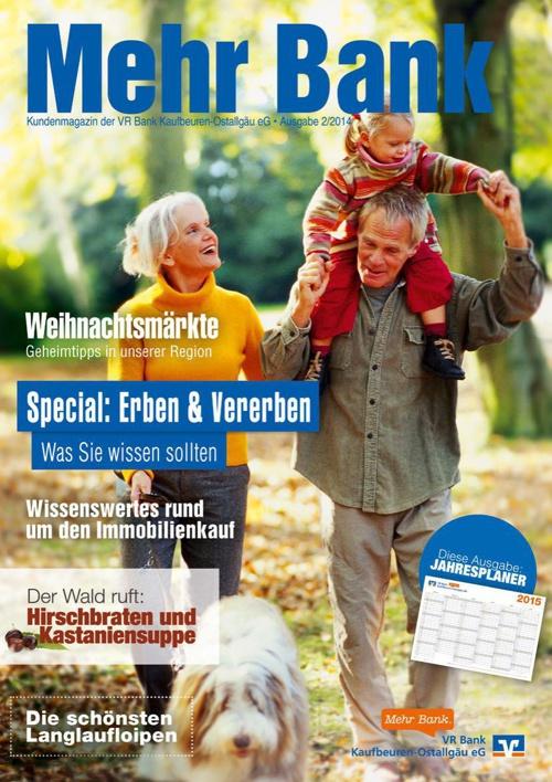 Mehr Bank Oktober 2014 / Kundenmagazin der VR Bank Kaufbeuren-Os