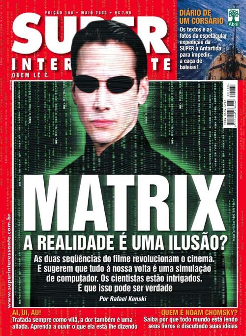 Revista Superinteressante: Matrix a realidade é uma ilusão