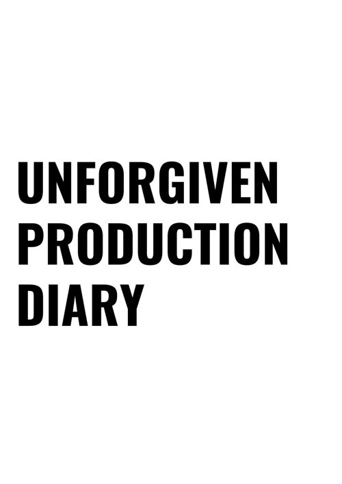 UNFORGIVEN PRODUCTION DIARY