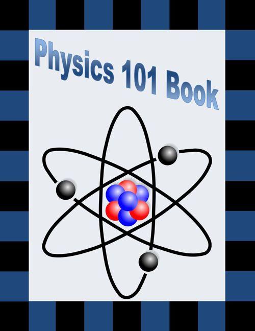 Physics 101 Book Part 1