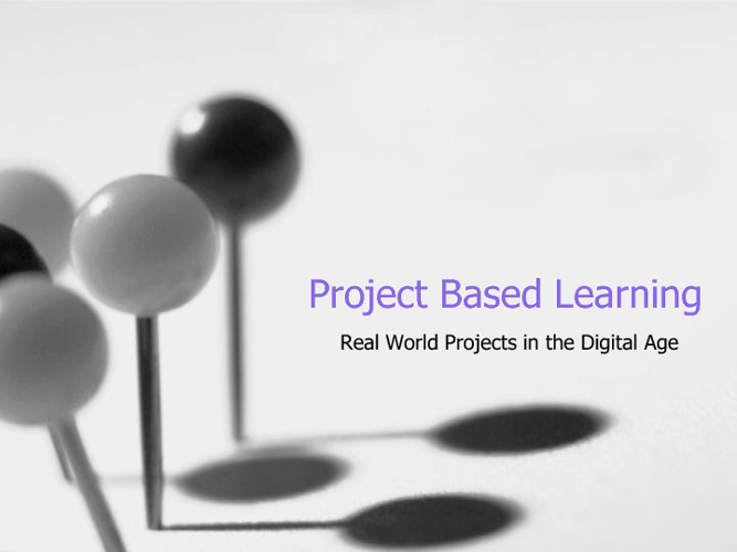 Thinking About Project Based Learning