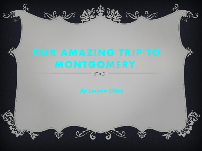 Our Montgomery Trip