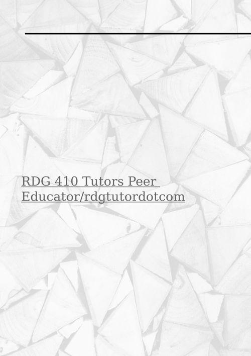 RDG 410 Tutors Peer Educator/rdgtutordotcom