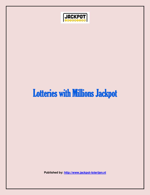 Lotteries with Millions Jackpot