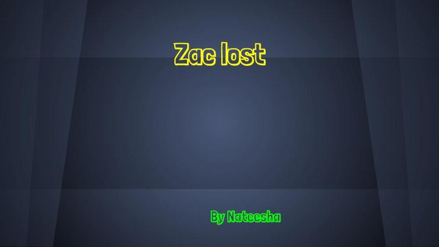 Zac lost