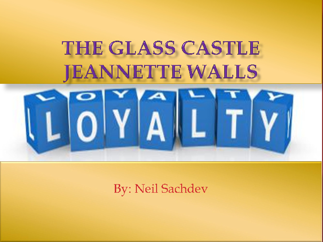 Neil Sachdev - The Glass Castle - Jeannette Walls - Loyalty