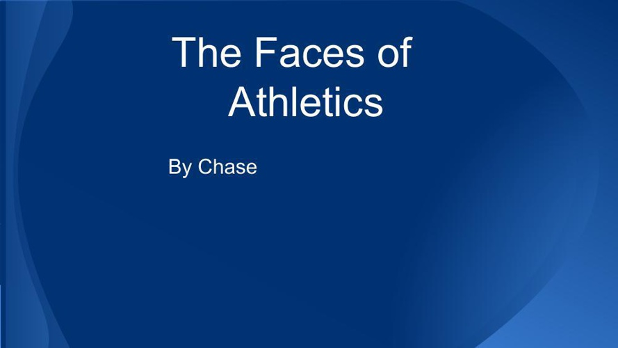 The Faces of Athletics