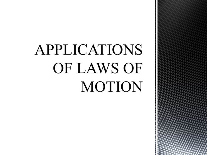Application of Newton's Laws of Motion