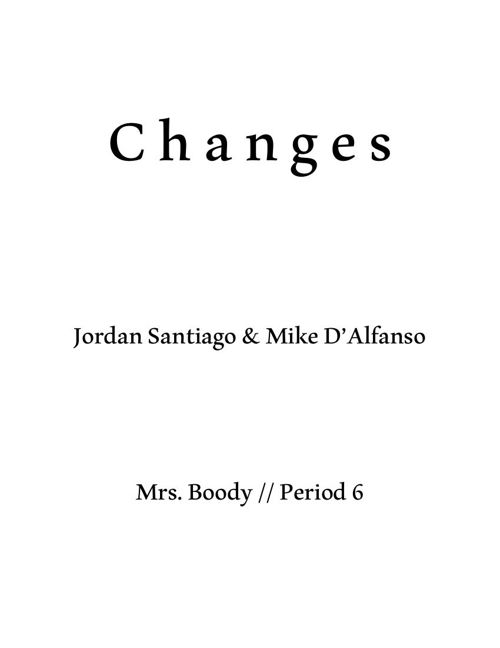 Changes Jordan S and Mike D