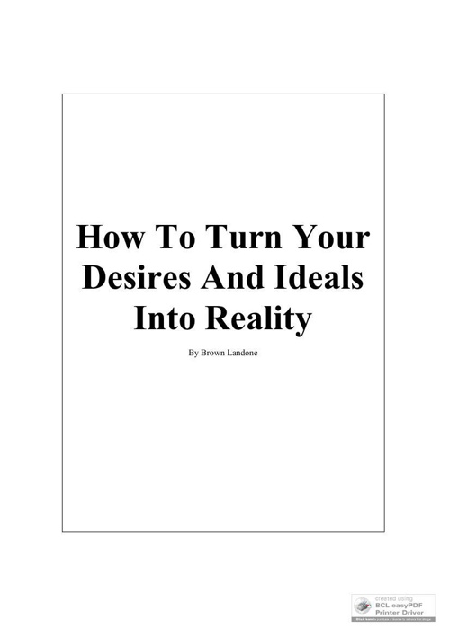 How To Turn Your Desires & Ideals Into Reality