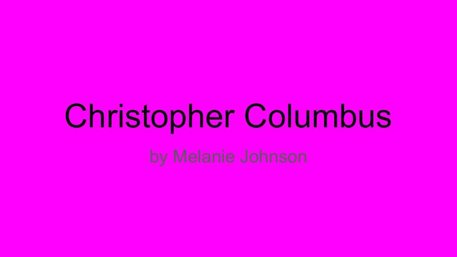 Christopher Columbus Melanie