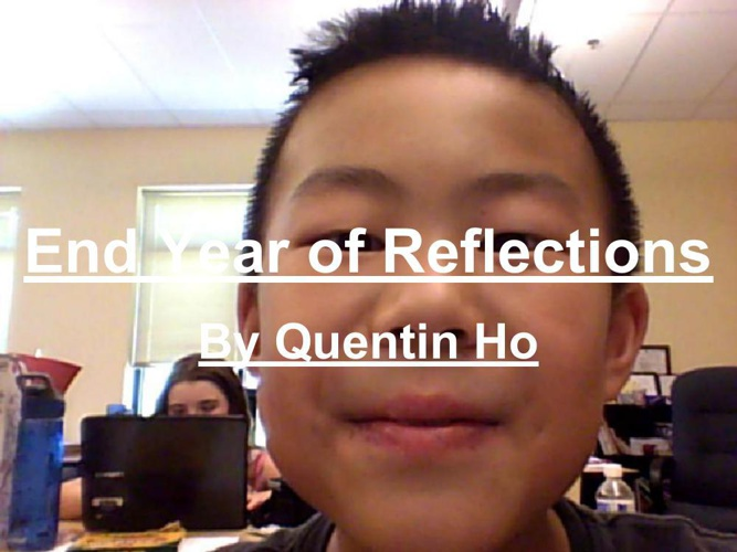 Quentin's End of Year Reflections (1)