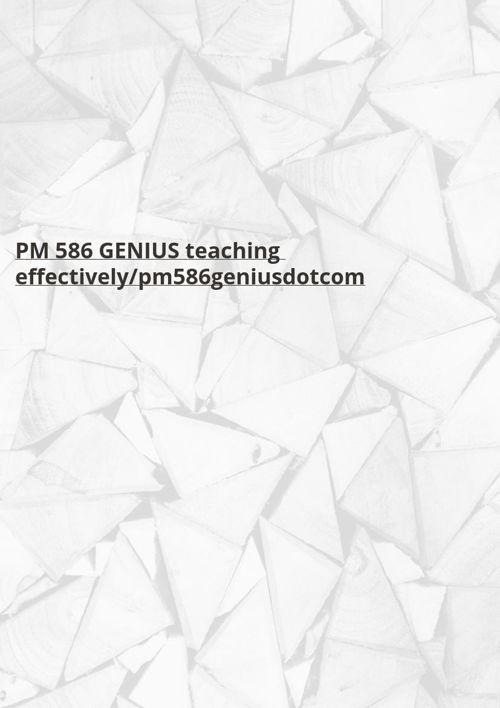 PM 586 GENIUS teaching effectively/pm586geniusdotcom