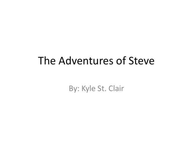 The Adventures of Steve