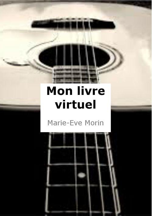 Mon livre virtuel. Marie-Eve Morin
