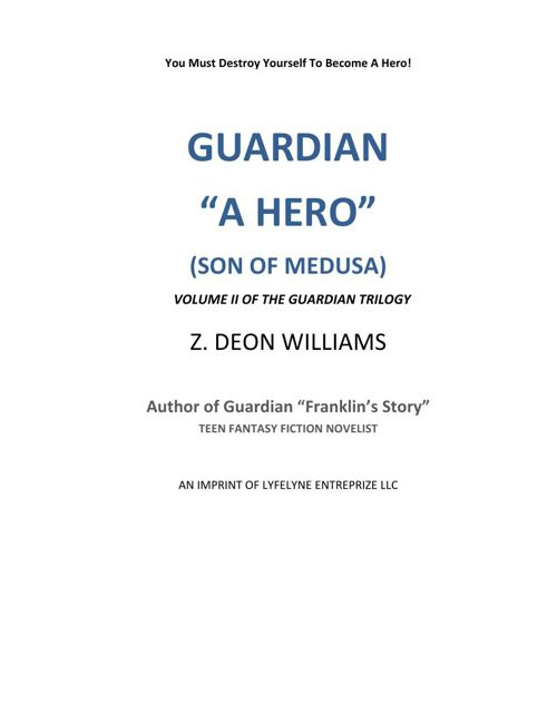 "Guardian ""A Hero"" Son of Medusa Volume II"