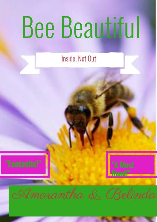 Bee Beautiful: Inside Not Out