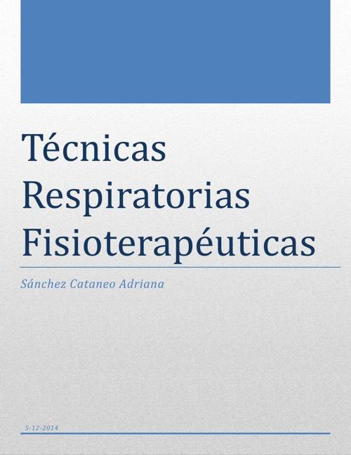 Técnicas Respiratorias Fisioterapéuticas