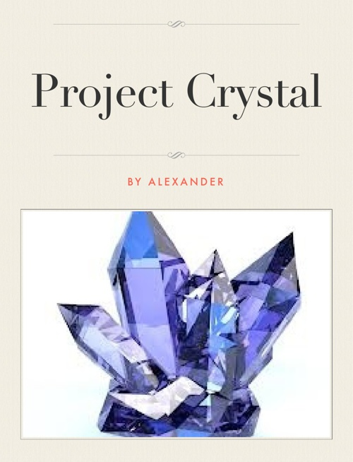 Project crystal