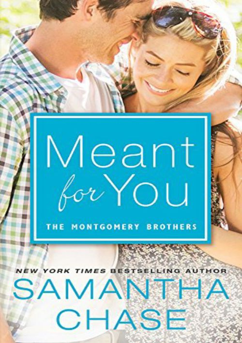 Meant For You by Samantha Chase (Excerpt)