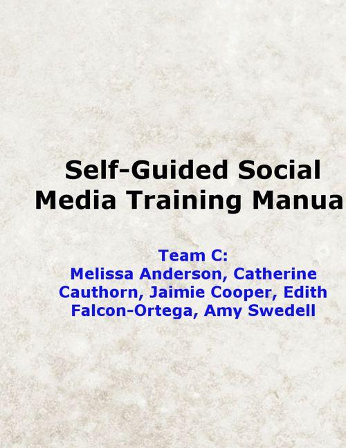 FinalTeamCSelf-GuidedSocialMediaTrainingManual