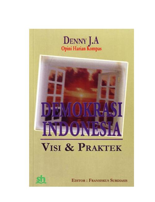 Demokrasi Indonesia Visi & Praktek