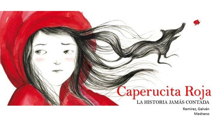 Caperucita Roja. La historia jamás contada