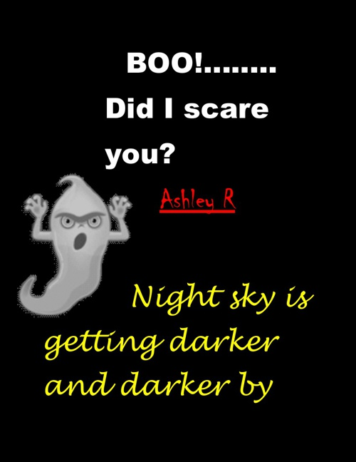 BOO!......... Did I Scare You?