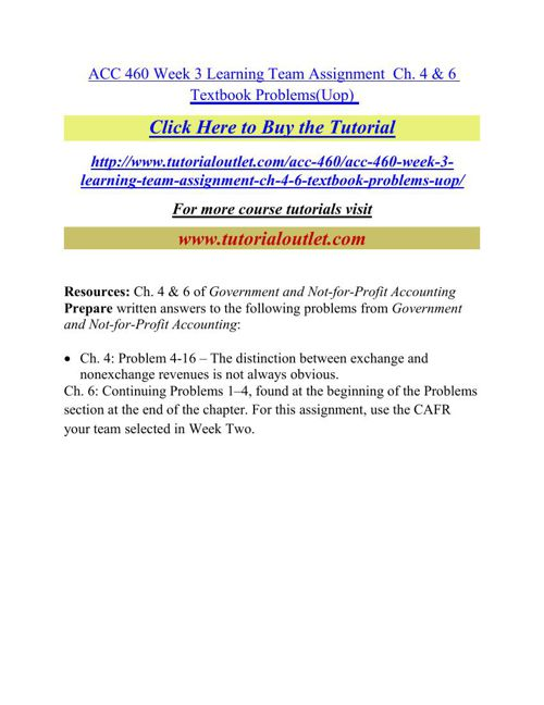 ACC 460 Week 3 Learning Team Assignment  Ch. 4 & 6 Textbook Prob