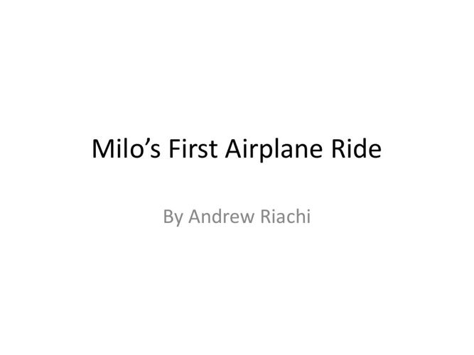 Milo's First Airplane Ride