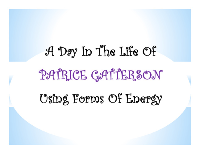 A Day In The Life Of PATRICE GATTERSON