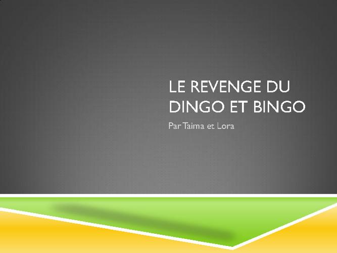 La revenge du Dingo et Bingo