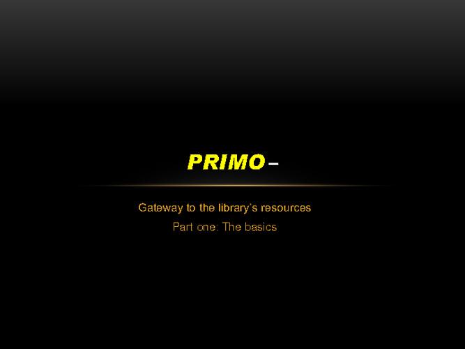 Primo - the basics