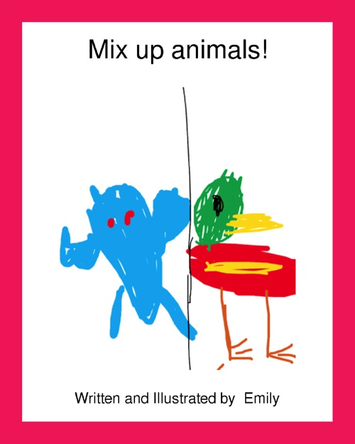 My Mixed-Up Animal by Emily