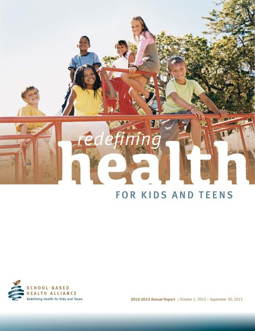 School-Based Health Alliance 2012-13 Annual Report