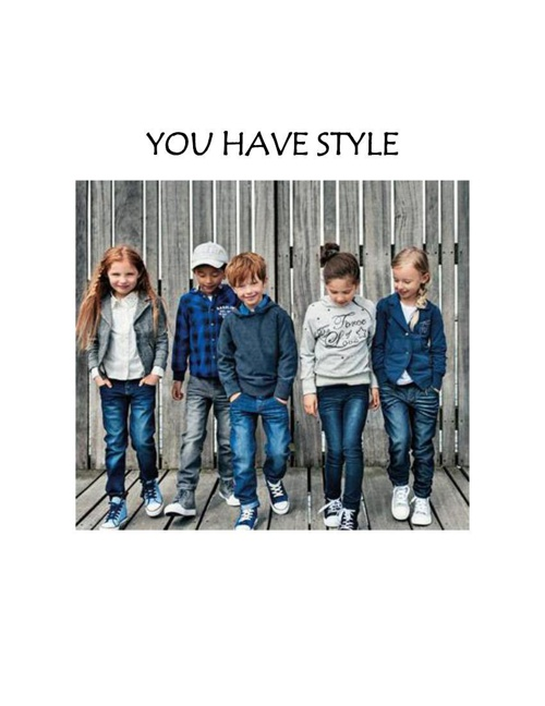 YOU HAVE STYLE