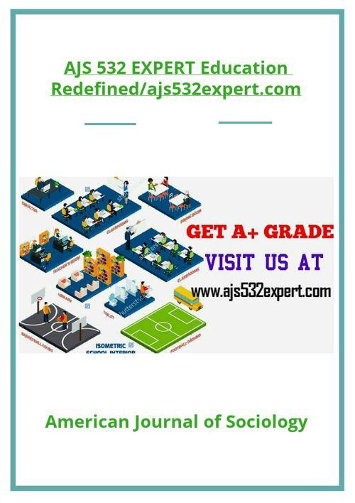 AJS 532 EXPERT Education Redefined/ajs532expert.com